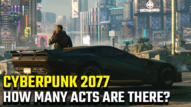 How many acts are in Cyberpunk 2077?