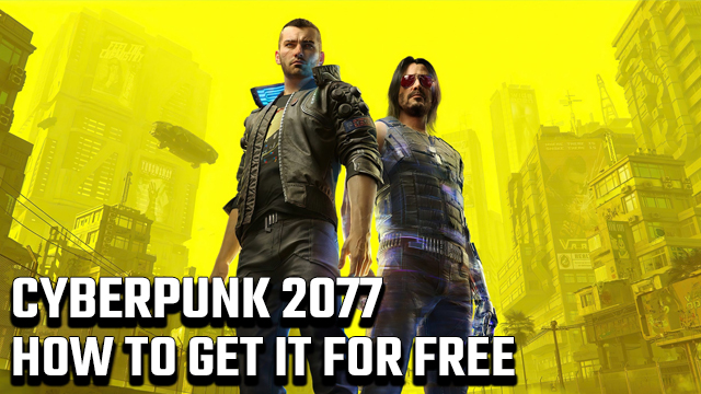 How to get Cyberpunk 2077 for free