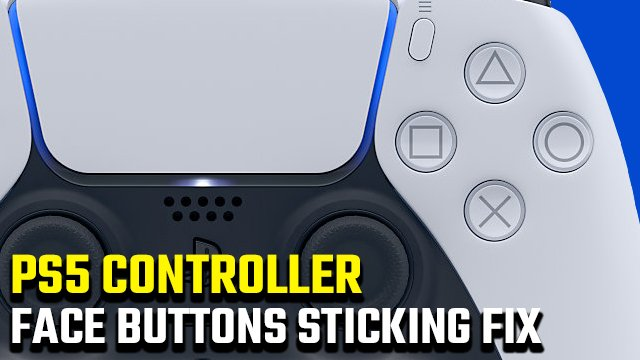 PS5 controller face buttons sticking