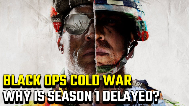 Why has Black Ops Cold War Season 1 been delayed