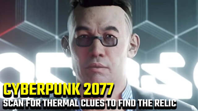 cyberpunk 2077 scan for thermal clues relic location 2
