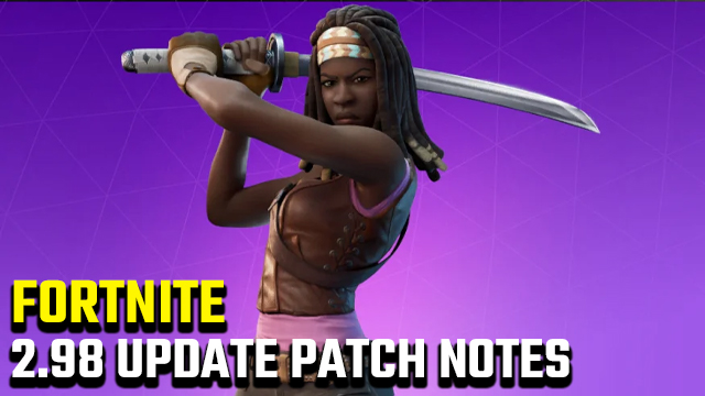 fortnite 2.98 update patch notes