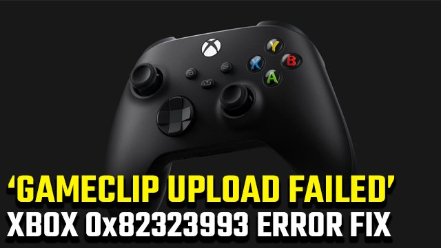 gameclip upload to Xbox Live failed