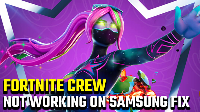 Fortnite Crew not working on Samsung device fix