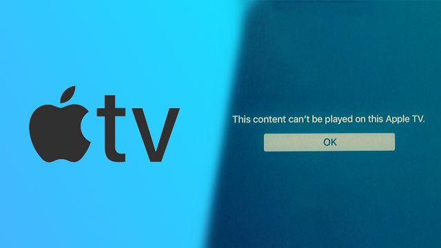 Content cant be played on Apple TV error