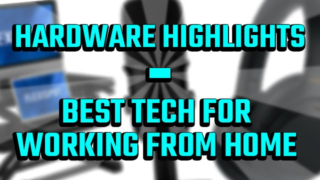 Best tech for work-from-home in 2021