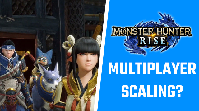 Monster Hunter Rise multiplayer scaling