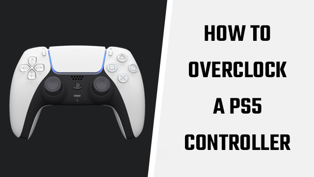 PS5 controller overclocking
