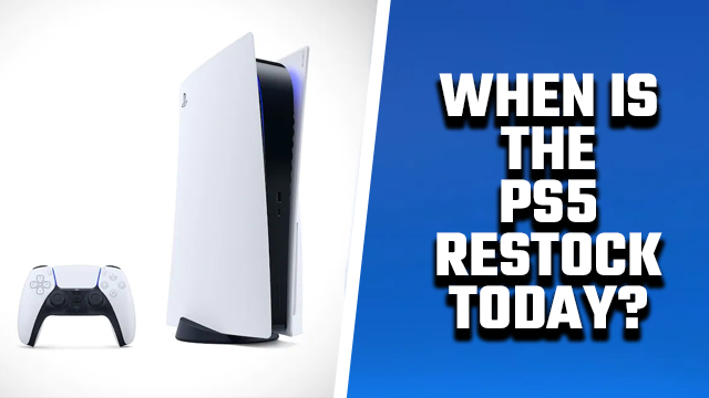 WHEN DOES THE PS5 RESTOCK TODAY