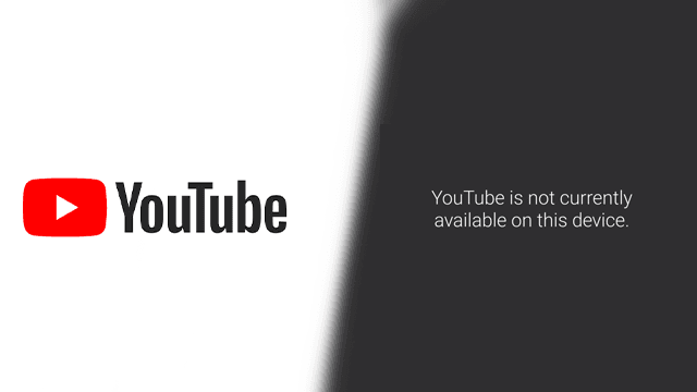 YouTube is not currently available on this device error fix
