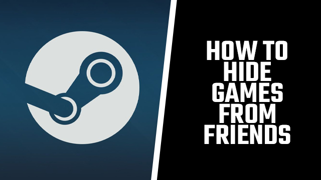 steam how to hide games youre playing from friends
