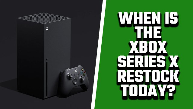 when is the xbox series x restock today march 25