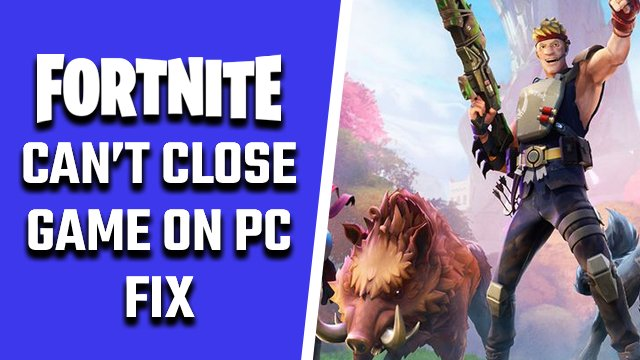 Fortnite freezing PC can't close game