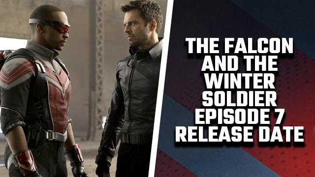 falcon and the winter soldier episode 7 release date
