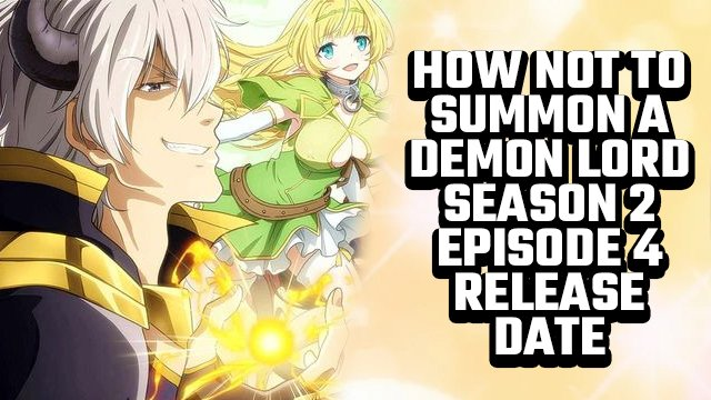 how not to summon a demon lord season 2 episode 4 release date