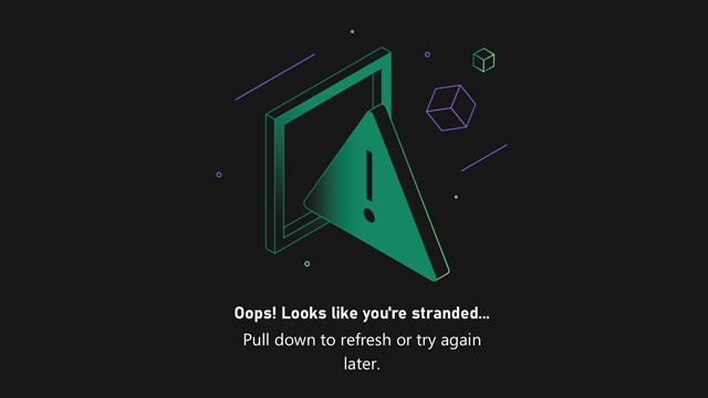 Android and iOS Xbox app Oops looks like you're stranded fix