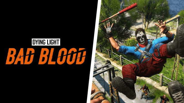 Dying Light Bad Blood Early Access no Updates