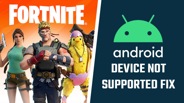 Fortnite Android device not supported