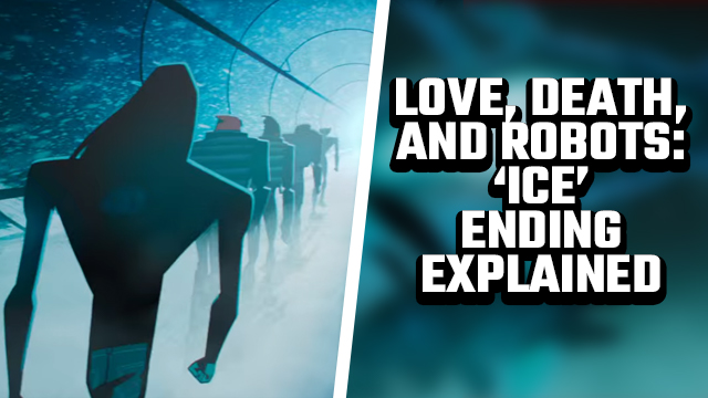 LOVE DEATH AND ROBOTS ICE ENDING EXPLAINED