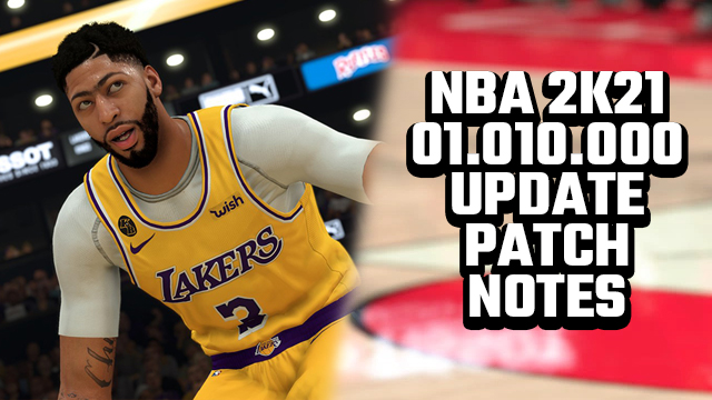 NBA 2K21 01.010.000 UPDATE PATCH NOTES