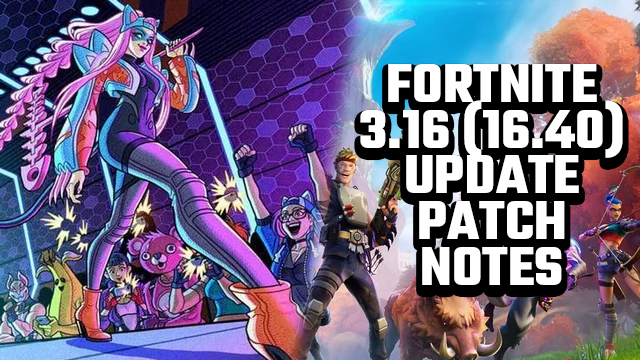 fortnite 3.16 16.40 update patch notes