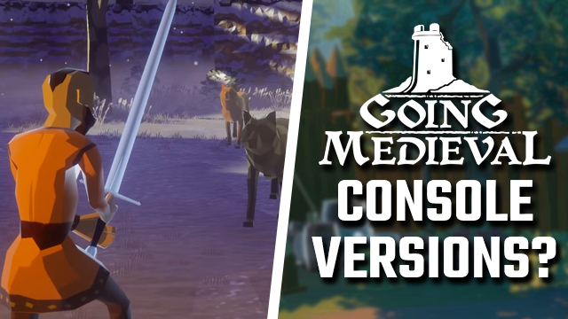 Going Medieval console versions