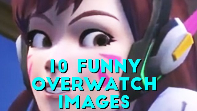10 Funny Overwatch Images