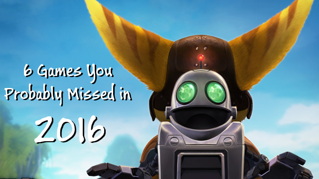 6 Games You Probably Missed In 2016